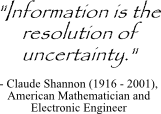 Claude Shannon quote on information and uncertainty