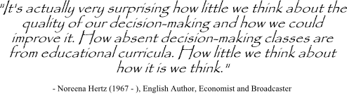 Decision making classes quote by Noreena Hertz