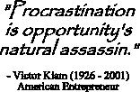 Victor Kiam quote on procrastination consequences